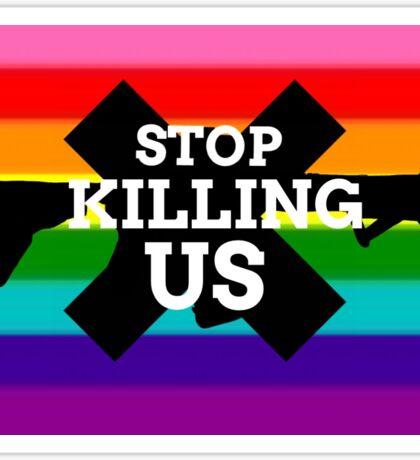 STOP KILLING US Sticker