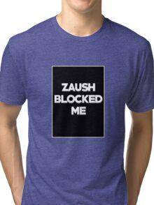 BLOCKED BY ZAUSH Tri-blend T-Shirt