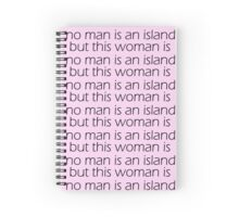 No Man Is An Island But This Woman Is Spiral Notebook