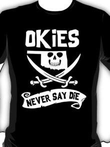 Oklahoma - Okies Never Say Die T-Shirt
