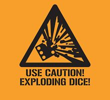 Use Caution! Exploding Dice! Unisex T-Shirt