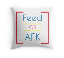 Feed or AFK Throw Pillow