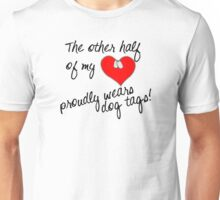 Other Half of My Heart Wears Dog Tags Unisex T-Shirt