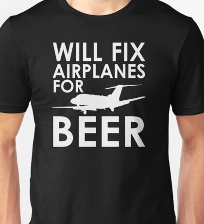 Will Fix Airplanes for Beer, S550 Unisex T-Shirt