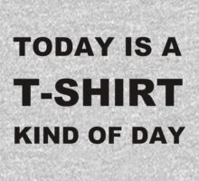 Today is a T-Shirt Kind of Day Kids Clothes