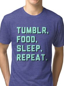 Tumblr, Food, Sleep, Repeat. Tri-blend T-Shirt