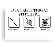 Triple Threat Stitcher Canvas Print