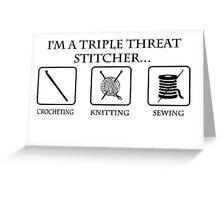 Triple Threat Stitcher Greeting Card
