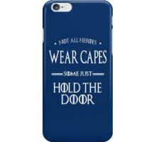 hold the door shirt iPhone Case/Skin