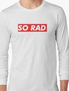 SO RAD Long Sleeve T-Shirt