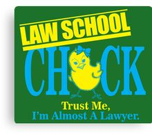 Law school chick trust me i'm almost a lawyer Canvas Print