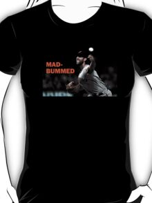 Mad-Bummed (on black) T-Shirt