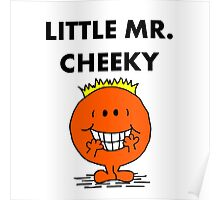 Mr Cheeky Poster