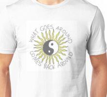 What goes around comes back around Unisex T-Shirt