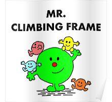 Mr Climbing Frame Poster