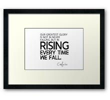 glory: rising every time we fall - confucius Framed Print