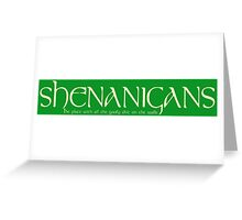 Shenanigans! Greeting Card