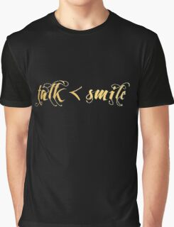 Talk Less, Smile More Graphic T-Shirt