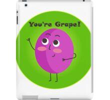 You're Grape! iPad Case/Skin