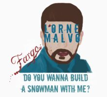 Do You Wanna Build A Snowman With Me? - Lorne Malvo - Fargo by FandomizedRose