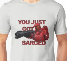 You just got Sarged - Sarge - Red vs Blue Unisex T-Shirt