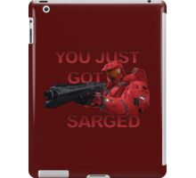 You just got Sarged - Sarge - Red vs Blue iPad Case/Skin