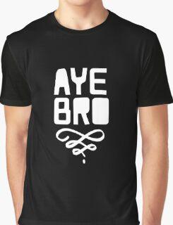 Aye Bro Graphic T-Shirt