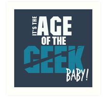 Age of the Geek Art Print