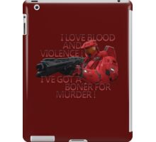 I love blood and violence - Sarge - Red vs blue iPad Case/Skin