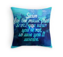 Swim for the music Throw Pillow