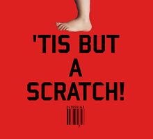 'Tis but a Scratch Unisex T-Shirt