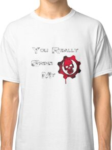 You really grind my Gears (Of War) Classic T-Shirt