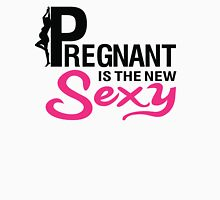 Pregnant is the new sexy Womens Fitted T-Shirt