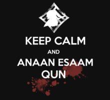 Keep Calm And Anaan Esaam Qun  by Shadyfolk