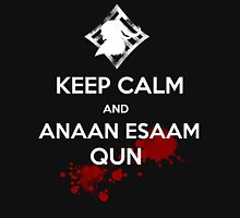 Keep Calm And Anaan Esaam Qun  Unisex T-Shirt