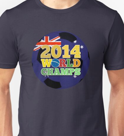 2014 World Champs Ball - Australia Unisex T-Shirt