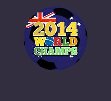 2014 World Champs Ball - Australia Unisex T-Shirt