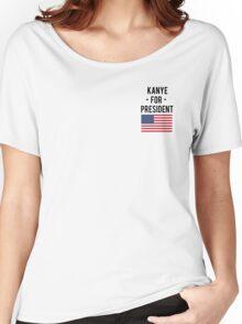 Kanye for president shirt Women's Relaxed Fit T-Shirt
