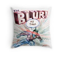 The Blur! Throw Pillow