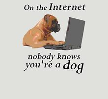 On the Internet, Nobody Knows You're a Dog Unisex T-Shirt