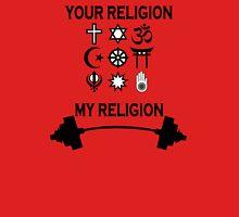 my religion your religion bodybuilding Unisex T-Shirt