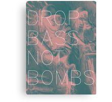 Drop Bass Not Bombs (Vintage) Canvas Print