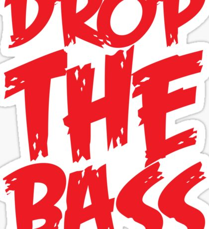 Drop The Bass (Red) Sticker