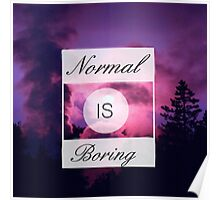 Normal is Boring - Tumblr Poster