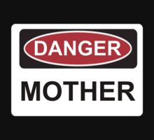 Danger Mother - Warning Sign by graphix