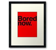 Bored Now Framed Print