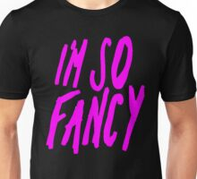 Im So Fancy [Pink] Unisex T-Shirt