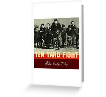 ten yard fight the only way Greeting Card