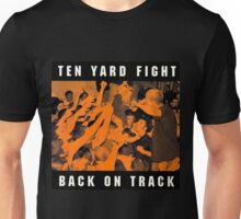 ten yard fight back on track Unisex T-Shirt