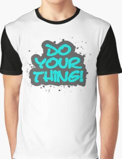 Do your thing! Graphic T-Shirt